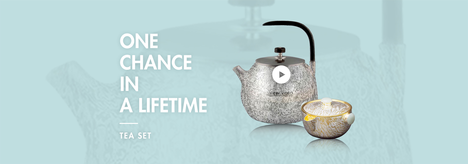 WEI YEE's Tea Set|One Chance in a Lifetime